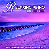 Relaxing Piano With Ocean Waves Sounds For Sleep, Meditation, Relaxation, Studying and Spa by Pianomusic