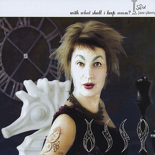 With What Shall I Keep Warm? by Jane Siberry