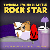 Lullaby Versions of Michael Jackson and The Jackson Five by Twinkle Twinkle Little Rock Star