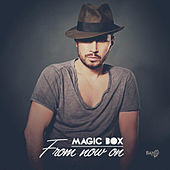 From Now On by Magic Box