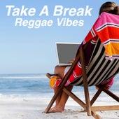 Take A Break Reggae Vibes de Various Artists