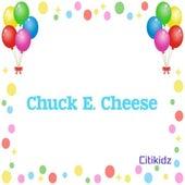 Chuck E. Cheese by Citikidz