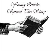 Spread the Story von Young Quicks