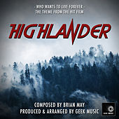 Highlander - Who Wants to Live Forever - Main Theme by Geek Music