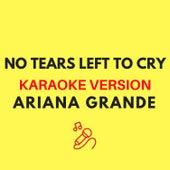 No Tears Left To Cry (Originally by Ariana Grande) (Karaoke Version) by JMKaraoke