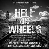 Hell On Wheels - Main Theme by Geek Music
