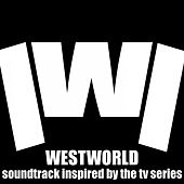 Westworld (Soundtrack Inspired from the TV Series) by Various Artists