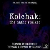 Kolchak - The Night Stalker - Main Theme by Geek Music