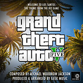 Grand Theft Auto V - Welcome To Los Santos by Geek Music