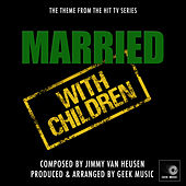 Married With Children - Main Theme by Geek Music