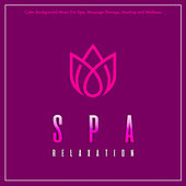 Spa Relaxation: Calm Background Music For Spa, Massage Therapy, Healing and Wellness de Massage Tribe
