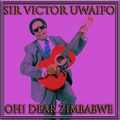 Oh! Dear Zimbabwe by Sir Victor Uwaifo