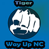 Way Up NC de Tiger