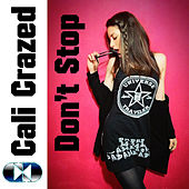 Don't Stop by Cali Crazed