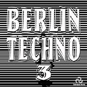 Berlin Techno 3 by Various
