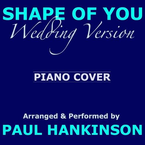Shape of You (Wedding Version) von Paul Hankinson