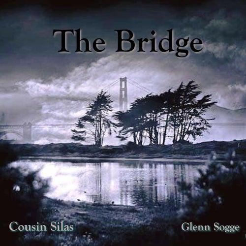 The Bridge by Cousin Silas