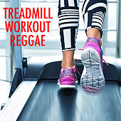 Treadmill Workout Reggae by Various Artists