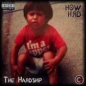 The Hardship by H0w Hrd
