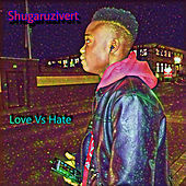 Love Vs Hate de Shugaruzivert
