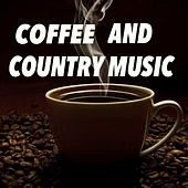 Coffee And Country Music by Various Artists