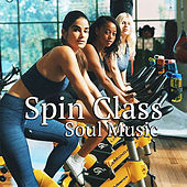 Spin Class Soul Music by Various Artists
