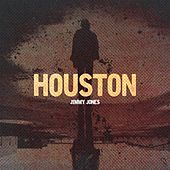 Houston by Jimmy Jones