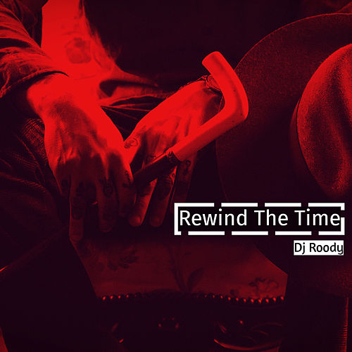 Rewind the Time by DJ Roody