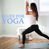 Blues For Yoga by Various Artists