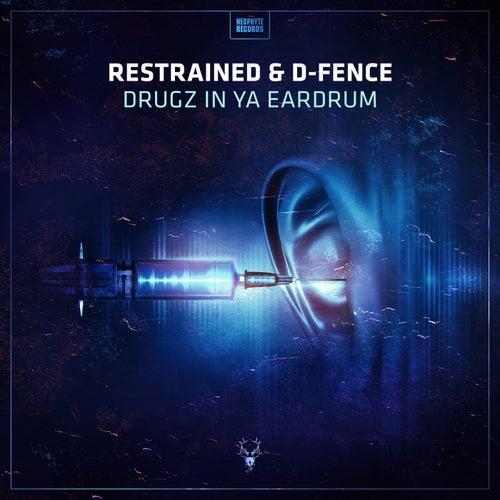 Drugz In Ya Eardrum by Restrained