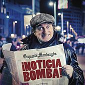 ¡Noticia bomba! by Orquesta Mondragón