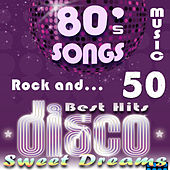 80's Songs: 50 Best Hits - Sweet Dreams, Rock and Disco Music von James Alleman
