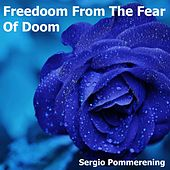 Freedom from the Fear of Doom de Sergio Pommerening