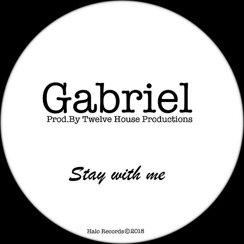 Stay with me by Gabriel