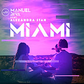 Miami (feat. Alexandra Stan) [Remixes] by Manuel Riva