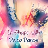 In Shape with Disco Dance von Various Artists