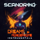 Dreams In Monochrome (Instrumentals) by Scandroid