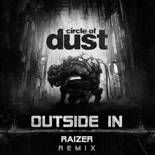 Outside In (Raizer Remix) de Circle of Dust
