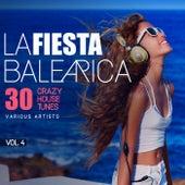 La Fiesta Balearica (30 Crazy House Tunes), Vol. 4 von Various Artists