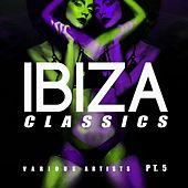 Ibiza Classics, Pt. 5 by Various Artists