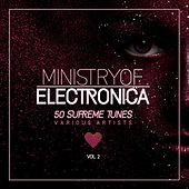 Ministry of Electronica (50 Supreme Tunes), Vol. 2 von Various Artists