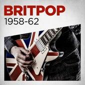Britpop 1958 - 62 by Various Artists