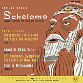 Bloch: Schelomo & Saint-Saëns: Cello Concerto No. 1 in A Minor & Tchaikovsky: Variations on a Rococo Theme, Op. 33 (Remastered) by Leonard Rose