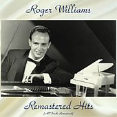 Remastered Hits (All Tracks Remastered 2018) de Roger Williams