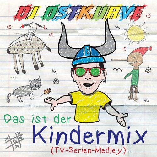 Das ist der Kindermix (TV Serien Medley) by DJ Ostkurve
