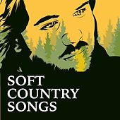 Soft Country Songs von Various Artists