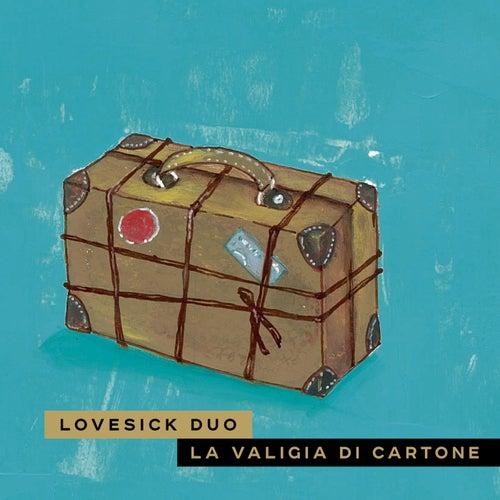 La Valigia Di Cartone by Lovesick Duo