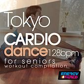 Tokyo Cardio Dance 128 BPM for Seniors Workout Collection by Various Artists