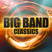 Big Band Classics by Various Artists