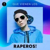 Que vienen los Raperos! de Various Artists